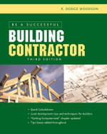 Be a Successful Building Contractor - Roger D. Woodson