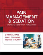 Pain Management and Sedation : Emergency Department Management - Sharon Mace