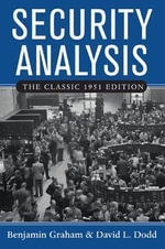 Security Analysis: Classic 1951 Edition : Principles and Technique - Benjamin Graham