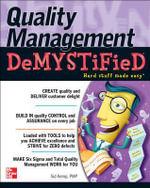 Quality Management Demystified : A Self-teaching Guide : The Demystified Series - Sid Kemp