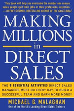 Making Millions in Direct Sales : The 8 Essential Activities Direct Sales Managers Must Do Every Day to Build a Successful Team and Earn More Money - Michael G. Malaghan
