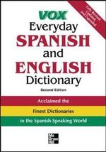 Vox Everyday Spanish and English Dictionary : English-Spanish/Spanish-English - Vox
