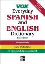 Everyday Spanish and English Dictionary : English-Spanish/Spanish-English - Vox