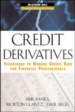 Credit Derivaties : Techniques to Manage Credit Risk for Financial Professionals - Paul Siegel