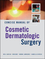 Concise Manual of Cosmetic Dermatologic Surgery : A Regional Approach - Neil Sadick