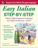 Easy Italian Step-by-Step : Master High-frequency Grammer for Italian Proficiency-fast! - Paola Nanni-Tate