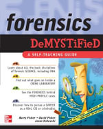 Forensics Demystified : A Self-teaching Guide : The Demystified Series - David Fisher
