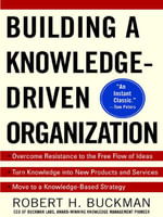Building a Knowledge-Driven Organization - Robert H Buckman