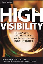 High Visibility : Transforming Your Personal and Professional Brand - Irving Rein