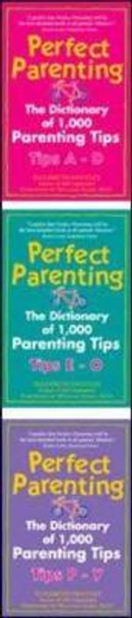 Perfect Parenting : The Dictionary of 1,000 Parenting Tips - Elizabeth Pantley