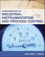 Fundamentals of Industrial Instrumentation and Process Control - William C. Dunn