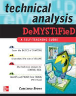 Technical Analysis Demystified : A Self-Teaching Guide - Constance M. Brown
