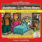 Goldilocks and the Three Bears/Ricitos de Oro y Los Tres Osos with CD (Audio) :  Goldilocks and the Three Bears - Ana Lomba