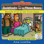 Easy French Storybook: Goldilocks and the Three Bears : Boucle D'or Et Les Trois Ours - Ana Lomba