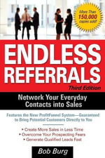 Endless Referrals : Network Your Everyday Contacts into Sales - Bob Burg