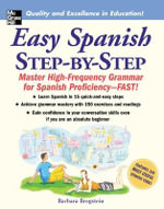 Easy Spanish Step-By-Step : Master High-frequency Grammar for Spanish Proficiency - Fast! - Bregstein Barbara