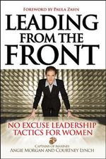 Leading from the Front : No-excuse Leadership Tactics for Women - Courtney Lynch