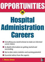 Opportunities in Hospital Administration Careers - I.Donald Snook