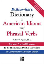 McGraw-Hill's Dictionary of American Idioms and Phrasal Verbs - Richard A. Spears