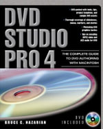 DVD Studio Pro 4 : The Complete Guide to DVD Authoring with Macintosh - Bruce C. Nazarian