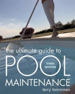 The Ultimate Guide to Pool Maintenance - Terry Tamminen