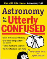 Astronomy for the Utterly Confused : Utterly Confused Series - Dr. Terry Jones