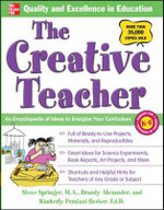 The Creative Teacher : An Encyclopedia of Ideas to Energize Your Curriculum - Kimberly Persiani-Becker