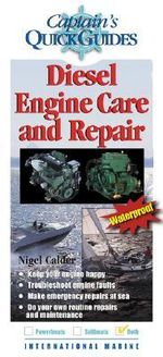 Diesel Engine Care and Repair : A Captain's Quick Guide - Nigel Calder