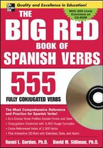 The Big Red Book of Spanish Verbs : 555 Verbs Fully Conjugated - David M. Stillman