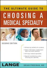 The Ultimate Guide to Choosing a Medical Specialty - Brian Freeman