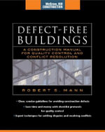 Defect-free Buildings : A Construction Manual for Quality Control and Conflict Resolution - Robert S Mann