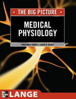 Medical Physiology The Big Picture : Lange the Big Picture - Jon Kibble