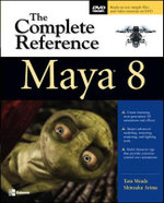 Maya 8 : The Complete Reference - Tom Meade