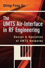 The UMTS Air-interface in RF Engineering : Design and Operation of UMTS Networks - Shing-Fong Su