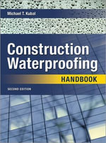 Construction Waterproofing Handbook - Michael T. Kubal