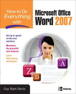 How to Do Everything with Microsoft Office Word 2007 : How to Do Everything - Guy Hart-Davis
