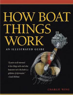 How Boat Things Work : An Illustrated Guide - Charlie Wing