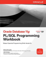 Oracle Database X PL/SQL Programming Workbook : Exams 70-620, 70-622, and 70-623 - Michael McLaughlin