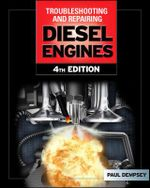 Troubleshooting and Repair of Diesel Engines : Diesel Engines - Paul K. Dempsey