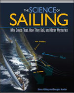 The Science of Sailing : Why Boats Float, How They Sail, and Other Mysteries - Steve Killing
