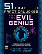 51 High-tech Practical Jokes for the Evil Genius : The Evil Genius Series - Brad Graham