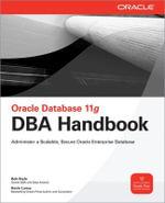 Oracle Database 11g DBA Handbook : Oracle Press - Bob Bryla