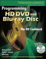Programming HD-DVD and Blu-Ray Disc : The HD Cookbook - Michael Zink
