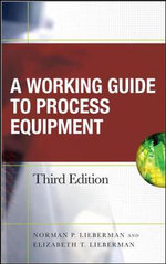 Working Guide to Process Equipment - Norman P. Lieberman