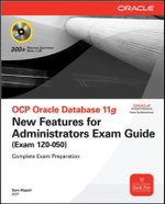 OCP Oracle Database 11g New Features for Administrators Exam Guide : (Exam 1Z0-050) - Sam Alapati