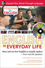 Improve Your English: English in Everyday Life : Hear and See How English is Actually Spoken--from Real-life Speakers - Stephen Brown