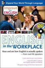 Improve Your English: English in the Workplace : Hear and See How English is Actually Spoken--from Real-life Speakers - Stephen Brown