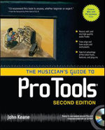 The Musician's Guide to Pro Tools - John Keane