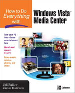 How to Do Everything With Windows Vista Media Center - Joli Ballew