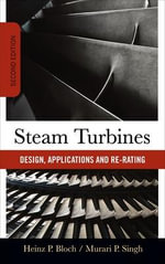 Steam Turbines : Design, Applications, and Re-rating - Heinz P. Bloch